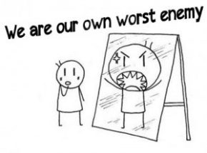We are our own worstenemies